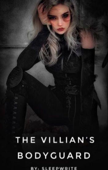 The Villain's Bodyguard - SleepWrite - Wattpad