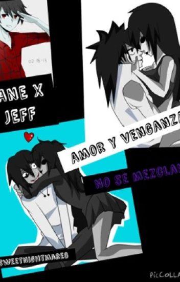 Jeff x Jane. Amor y venganza no se mezclan