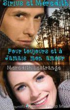 SIRIUS ET MEREDITH  Pour Toujours et à Jamais, Mon Amour  by ManonBlack13