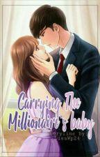 Carrying The Millionaire's Baby (Wattys2k18) by yourlockett