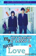 My First Hate Love (tagalog) [COMPLETED] by iMoshiiee