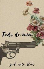 Tudo De Mim by Girl_into_Stars