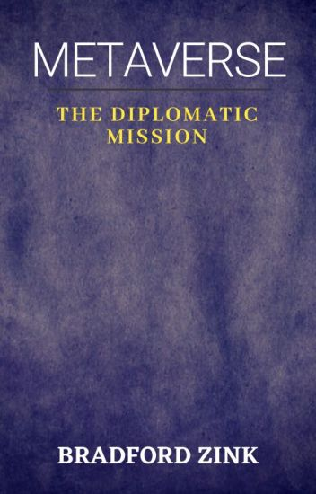 METAVERSE:  The Diplomatic Mission