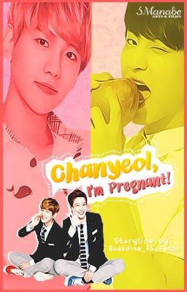 Chanyeol, I'm pregnant! (Chanbaek)