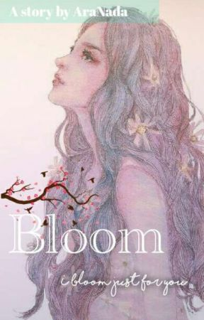 Bloom [Completed] by AraNada