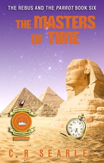 The Masters of Time (The Rebus and the Parrot  Book  6)