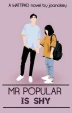 Mr Popular is SHY (COMPLETED✔)   by joanokey