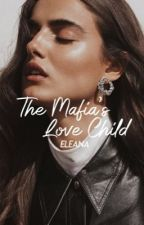 The Mafia's Love Child #2 by EleanasBooks