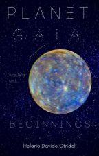 Planet Gaia: Beginnings (Canceled Temporarily) by ACE-Leader