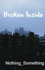 Broken Inside by lord-of-sarcasm