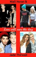 Love will save the day - a Niall Horan + Jade Thirlwall FF ♡ by muski01