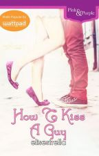 How to Kiss a Guy (Published by Bookware) by elisestrella