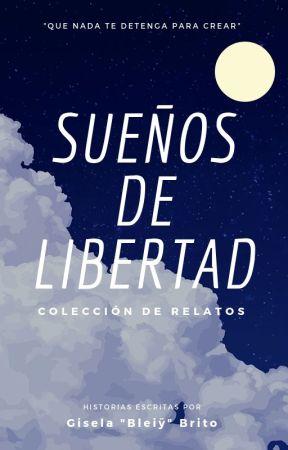 Sueños de libertad by GiselaBleiy