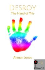 Desroy: The Hand of Yris by Zeph777