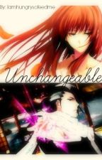 Unchangeable (Bleach: Byakuya Kuchiki x OC Fanfiction) [On Hold!] by IamHungrySoFeedMe