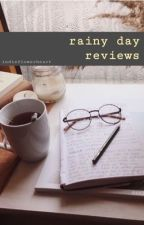 Rainy Day Reviews by IndieFlowerHeart