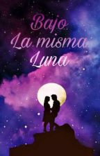 Bajo la misma luna by TathyFranita