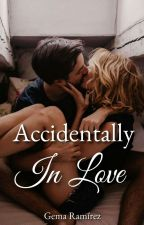 Accidentally In Love  by Gema15writes