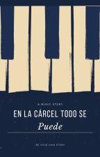 En la carcel todo se puede by AlexandraYzaguirre13