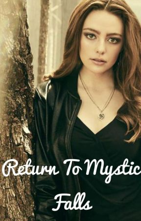 Return To Mystic Falls by Just_Obsessed1