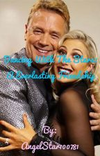 Dancing With The Stars: A Everlasting Friendship by AngelStar100781