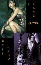 MY LOVE IS YOU, EVIL LORD by SiskaPratiwi