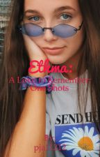 Ethma: A Love to Remember: One Shots by pja11212