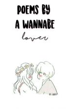 poems by a wannabe lover by LilKys