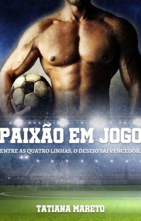 Paixão em Jogo by TatianaMareto