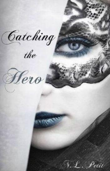 Catching the Hero