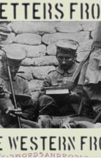Letters From The Western Front by swordsandroses