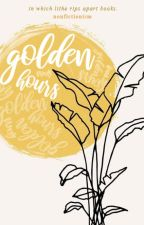 GOLDEN HOURS. [graphics + ranting & wattpad] by Nonfictionism-