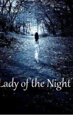 Lady of the Night (Editing) by whiterose1417