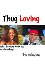Thug Loving 🖤 { Completed/Editing } by nakaiiaa