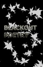 BlackOut Poetry by cwritesworld
