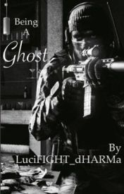 Being A Ghost (Based on Call Of Duty: Ghosts) by LuciFIGHT_dHARMa
