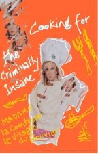 Cooking For The Criminally Insane by dianestead
