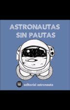 Astronautas Sin Pautas by EditorialAstronauta