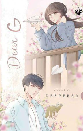 Dear G (Tamat)  by despersa