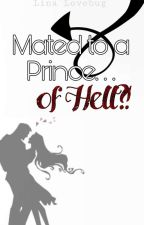 Mated To A Prince. . .of Hell?! by Autogirls