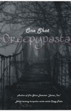 One Shot Creepy Pasta by Lan_Xie