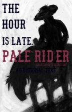The Hour is Late, Pale Rider by Eyespitfire