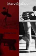The Deadly Ballerina (A Winter Soldier fanficiton) by marvelgal100