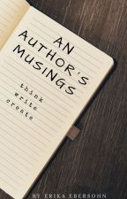 An Author's Musings by _CherryQueen_