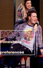 Broadway Oneshots + Preferences by strangerer_things