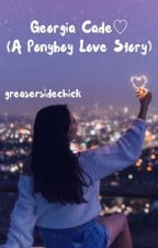 Georgia Cade ♡ (A Ponyboy Love Story) by greasersidechick