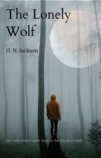 The Lonely Wolf (Book 1) Lone Wolves Series by HannahNJ