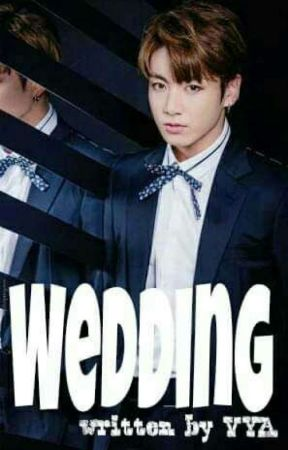 Wedding [Jeon Jungkook ✔] by Vyanyx