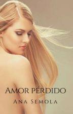Amor pérdido  by AnaBese