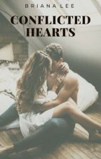 Conflicted Hearts ✔ by BrianaLwrites